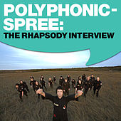 The Polyphonic Spree: The Rhapsody Interview by The Polyphonic Spree