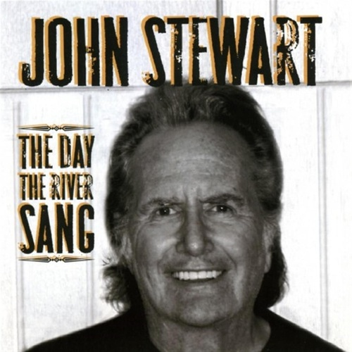 The Day The River Sang by John Stewart