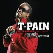 Buy U A Drank (Shawty Snappin') Remix by T-Pain