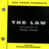 The Law: According To Fred Ross by Fred Ross