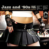 Jazz and 80s - Part Two von Various Artists