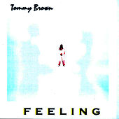 Feeling von Tommy Brown