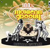 100% Mexican Groove de Various Artists
