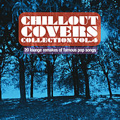 Chillout Covers Collection, Vol. 4 (20 Lounge Remakes of Famous Pop Songs) von Various Artists