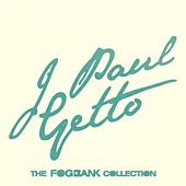 The Fogbank Collection by J Paul Getto