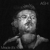 Miracle (It's You) von Ash