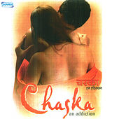 Chaska an Addiction (Original Motion Picture Soundtrack) by Various Artists