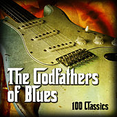 The Godfathers of Blues - 100 Classics von Various Artists