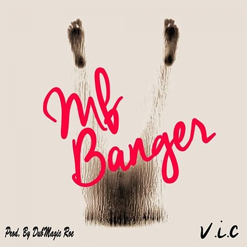 MF Banger - Single by V.I.C.