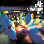 A Maximum High by Shed Seven