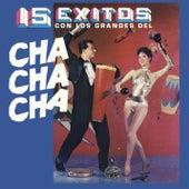 15 Éxitos Con los Grandes del Chacha Chá de Various Artists