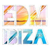 EDM Ibiza 2014 by Various Artists