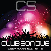 Club Sonique (Deep House Elements) by Various Artists