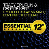 If You Could Read My Mind / Don't Fight the Feeling by George Kerr