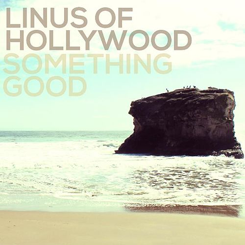 Something Good by Linus of Hollywood