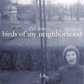 Birds Of My Neighborhood de The Innocence Mission