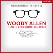 Popular Music Featured in the Films of Woody Allen, Volume 6: 2000 - 2003 by Various Artists