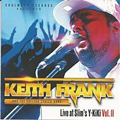 Live At Slim's Y Ki Ki, Vol. II by Keith Frank