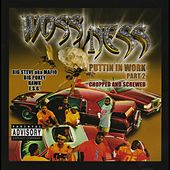 Puttin' In Work, Vol. 2 [Chopped and Screwed] by Woss Ness