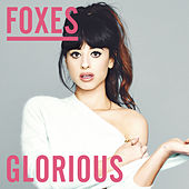 Glorious (Remixes) by Foxes