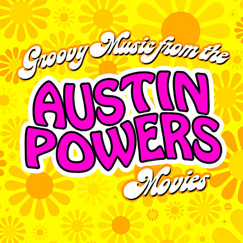 groovy music from the austin powers movies by tmc movie tunez