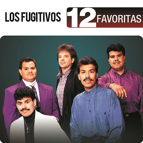 12 Favoritas by Los Fugitivos