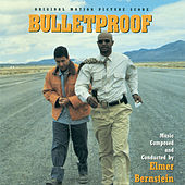 Bulletproof (Original Motion Picture Score) by Elmer Bernstein