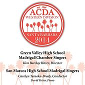 2014 American Choral Directors Association, Western Division (ACDA): Green Valley High School Madrigal/Chamber Singers & San Marcos High School Madrigal Singers [Live] de Various Artists