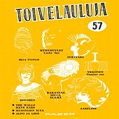 Toivelauluja 57 - 1963 by Various Artists