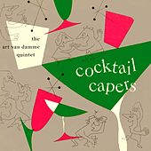 Cocktail Capers by Art Van Damme