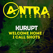Welcome Home / I Call Shots by Kurupt