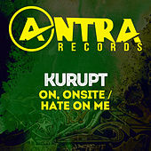 On, Onsite / Hate on Me by Kurupt