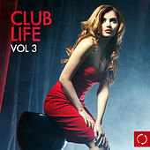 Club Life, Vol. 3 by Various Artists