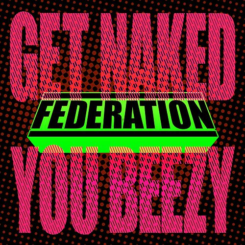 The federation get naked