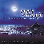 Music of the Night: The Essential Chopin Collection by Various Artists