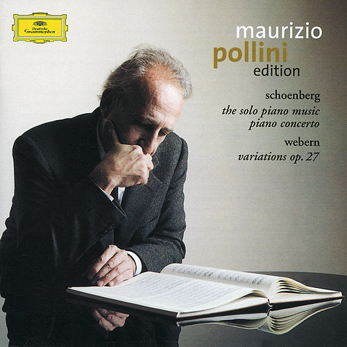 Schoenberg: Piano Works / Webern: Variations Op.27 by Maurizio Pollini