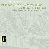 Del Tredici: Syzygy/Vintage Alice/ Songs by Lucy Shelton