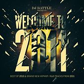 Welcome to 2011 (Best Of 2010 & Brand New HipHop / R&B Tracks from 2011) de DJ Battle