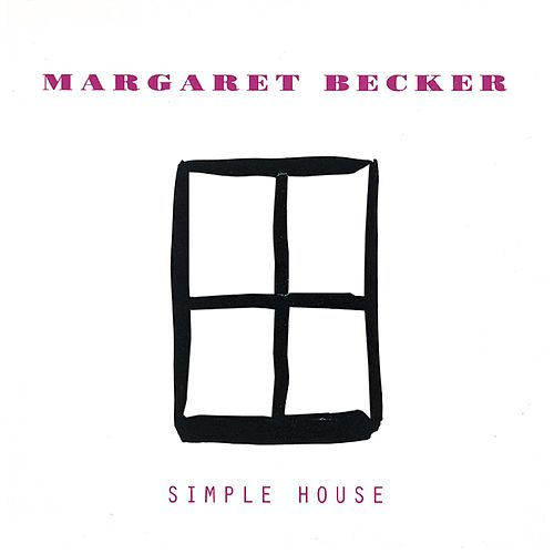 Simple House by Margaret Becker