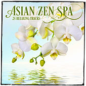 Relaxing Asian Music, Vol. 3 (25 Zen Music & Melodies for Spa Relaxation and Meditation) by Various Artists