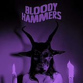 Bloody Hammers by Bloody Hammers