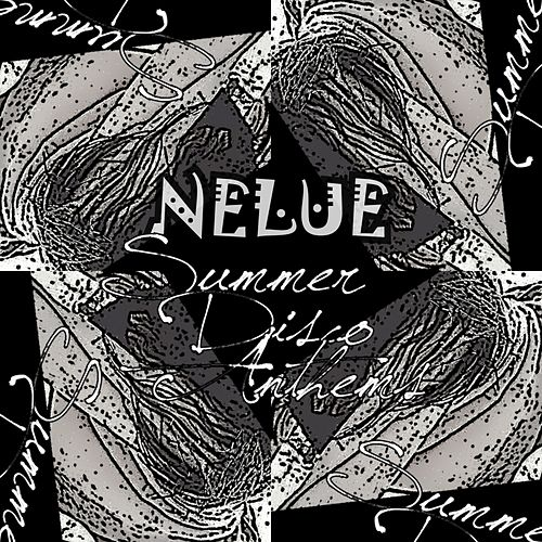 Summer Disco Anthems - Single by Nelue