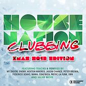 House Nation Clubbing - X-Mas 2013 Edition von Various Artists
