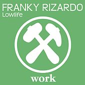 Lowlife de Franky Rizardo