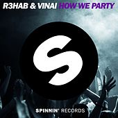 How We Party di R3HAB