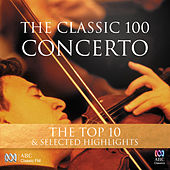 The Classic 100: Concerto – The Top 10 & Selected Highlights by Various Artists
