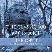 The Classic 100: Mozart – The Top 10 & Selected Highlights by Various Artists