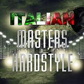 Italian Masters of Hardstyle (50 Hard Tunes) by Various Artists