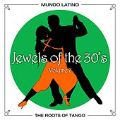 The Roots Of Tango - Jewels Of The 30's, Vol. 7 by Various Artists