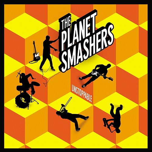 Unstoppable by Planet Smashers